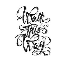 Walk this way typography quote on white background Photographic Print