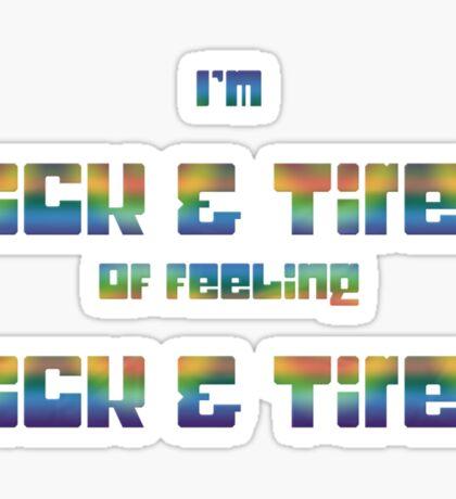 Sick & Tired Sticker