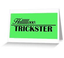 Hellooooo, Trickster Greeting Card