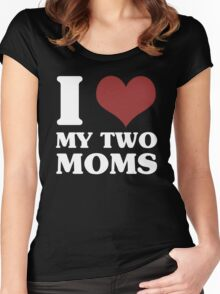 I Love My Two Moms Women's Fitted Scoop T-Shirt
