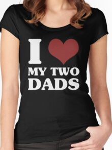 I Love My Two Dads Women's Fitted Scoop T-Shirt