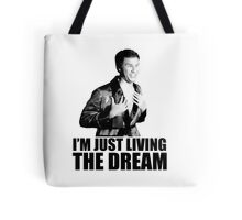I'm just living the dream (1) Tote Bag