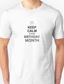 KEEP CALM IT'S MY BIRTHDAY MONTH T-Shirt