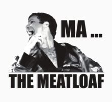 Ma! The Meatloaf (1) by AbiliTee