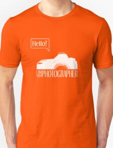 Hello... I am your photographer (white version) T-Shirt