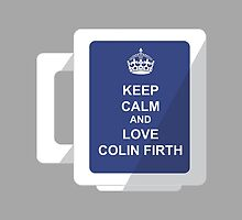 Keep Calm and Love Colin Firth by eggsys