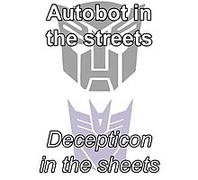 Autobot in the streets decepticon in the sheets Photographic Print