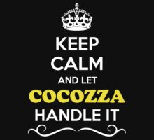 Keep Calm and Let COCOZZA Handle it by Neilbry