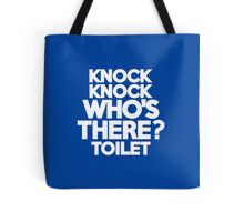 Knock Knock Who's there? Toilet Tote Bag