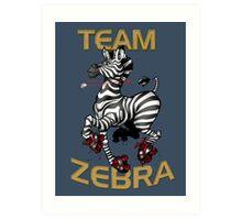 Team Zebra Art Print