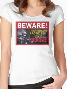BEWARE! This Area/Person Protected By WEREWOLVES! Women's Fitted Scoop T-Shirt