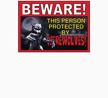 BEWARE! This Area/Person Protected By WEREWOLVES! Unisex T-Shirt