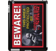 BEWARE! This Area/Person Protected By WEREWOLVES! iPad Case/Skin
