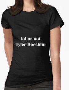 lol ur not Tyler Hoechlin  Womens Fitted T-Shirt