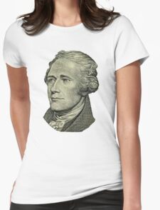 The Ten Dollar Founding Father Without a Father Womens Fitted T-Shirt
