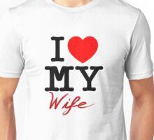 I (Heart) My Wife Unisex T-Shirt
