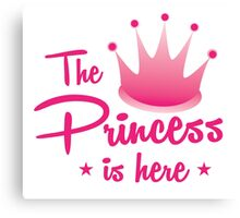 The princess is here with royal crown Canvas Print