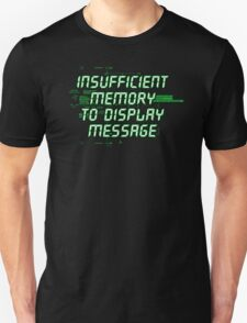 Insufficient Memory v2 T-Shirt