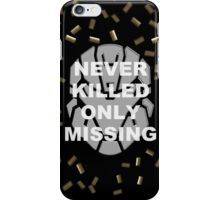 Spartans are never killed... only missing iPhone Case/Skin