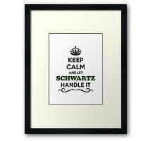 Keep Calm and Let SCHWARTZ Handle it Framed Print