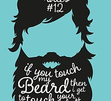Beard Rules #12 If You Touch My Beard Then I Get To Touch Your Butt by birthdaytees