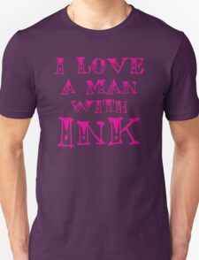 I LOVE A MAN WITH INK T-Shirt