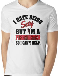 I hat being sexy but I'm a firefighter so I can't help Mens V-Neck T-Shirt