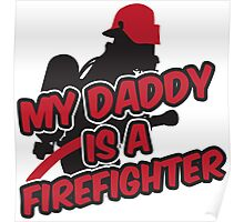 My daddy is a firefighter Poster