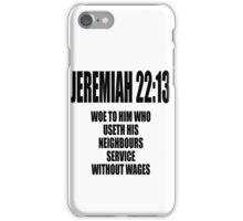 Jeremiah 22:13 Woe to him... iPhone Case/Skin