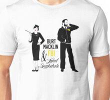 Burt Macklin FBI & Janet Snakehole Unisex T-Shirt