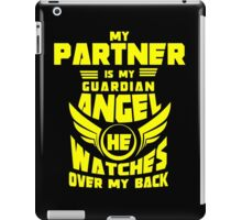"""""""My Partner is my Guardian Angel, He watches over my back"""" Collection #260017A iPad Case/Skin"""