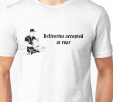 Deliveries Accepted at Rear Unisex T-Shirt