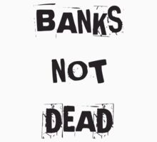 Banks not dead by MichaelK