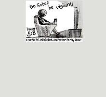 1Peter 5:8 - BE SOBER BE VIGILANT Unisex T-Shirt