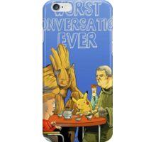 Worst conversation ever iPhone Case/Skin