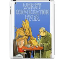 Worst conversation ever iPad Case/Skin