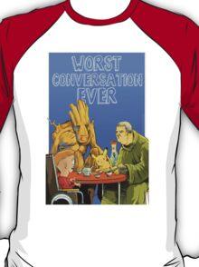 Worst conversation ever T-Shirt