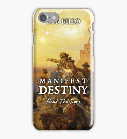Manifest Destiny iPhone Case/Skin