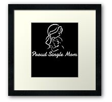 PROUD SINGLE MOM Framed Print