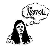 """Be Normal"" // Rae Earl // My Mad Fat Diary Photographic Print"