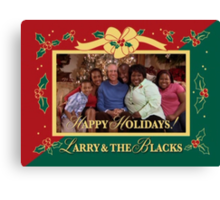 happy holidays larry and the blacks Canvas Print