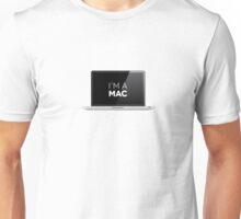 That's right - I'm a MAC Unisex T-Shirt