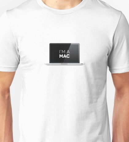 That's right - I'm a MAC Unisex T-Shirt