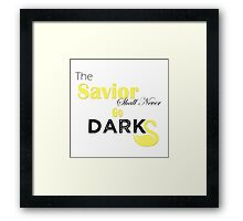 The Savior Shall Never Go Dark Framed Print
