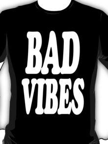Bad Vibes T-Shirt