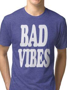 Bad Vibes Tri-blend T-Shirt