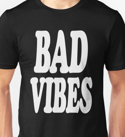 Bad Vibes Unisex T-Shirt