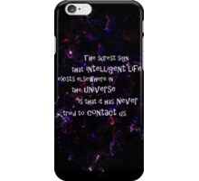 Aliens think we're stupid... iPhone Case/Skin