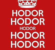 Keep Calm and Carry On (Game of Thrones - Hodor) by Thomas Erlandsen