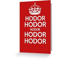 Keep Calm and Carry On (Game of Thrones - Hodor) Greeting Card